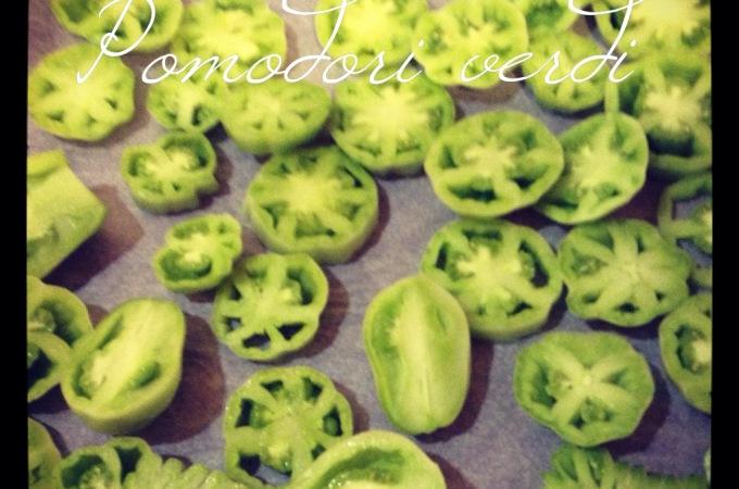 Pomodori Verdi- Green Tomatoes